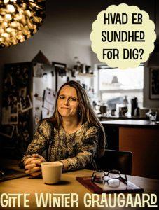 Hvad er Sundhed for dig? Gitte Winter Graugaard